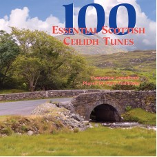 100 Essential Scottish Ceilidh Tunes Companion CD