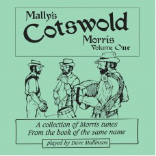 Mally's Cotswold Morris CD Volume 1 by Dave Mallinson a soundtrack to stand alone of accompany the book