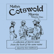 Mally's Cotswold Morris CD Volume 2 by Dave Mallinson