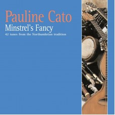 Pauline Cato's Minstrels Fancy CD