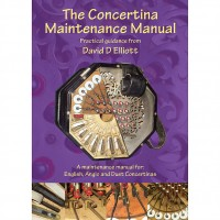 The Concertina Maintenance Manual by David D Elliott